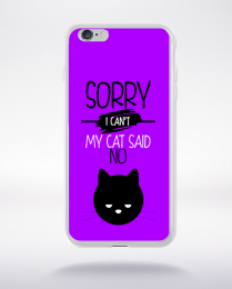 Coque sorry i can't my cat said no 5 compatible iphone 6 transparent