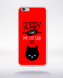Coque sorry i can't my cat said no 4 compatible iphone 6 transparent