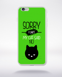 Coque sorry i can't my cat said no 9 compatible iphone 6 transparent