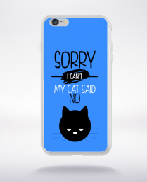 Coque sorry i can't my cat said no 10 compatible iphone 6 transparent