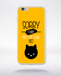 Coque sorry i can't my cat said no 3 compatible iphone 6 transparent