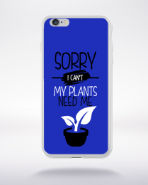 Coque sorry i can't my plants need me 1 compatible iphone 6 transparent