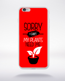 Coque sorry i can't my plants need me 4 compatible iphone 6 transparent