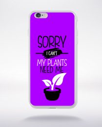 Coque sorry i can't my plants need me 5 compatible iphone 6 transparent