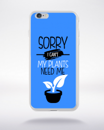 Coque sorry i can't my plants need me 10 compatible iphone 6 transparent