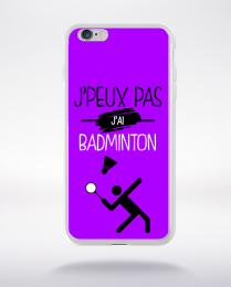 Coque j'peux pas j'ai badminton 7 compatible iphone 6 transparent