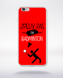 Coque j'peux pas j'ai badminton 6 compatible iphone 6 transparent