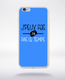 Coque j'peux pas j'ai pas le temps 8 compatible iphone 6 transparent