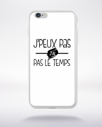 Coque j'peux pas j'ai pas le temps 10 compatible iphone 6 transparent