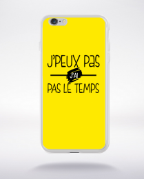 Coque j'peux pas j'ai pas le temps 2 compatible iphone 6 transparent