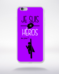 Coque je suis un heros ou pas 15 compatible iphone 6 transparent