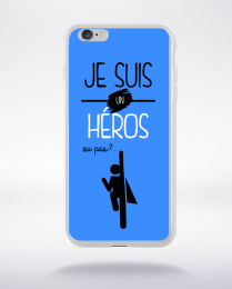 Coque je suis un heros ou pas 20 compatible iphone 6 transparent