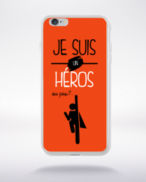 Coque je suis un heros ou pas 18 compatible iphone 6 transparent