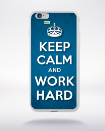 Coque keep calm and work hard compatible iphone 6 transparent