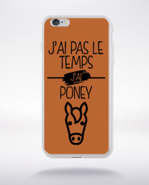 Coque j ai pas le temps j ai poney 6 compatible iphone 6 transparent