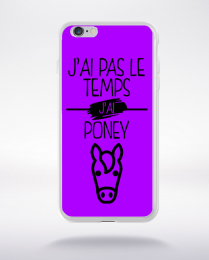 Coque j ai pas le temps j ai poney 5 compatible iphone 6 transparent