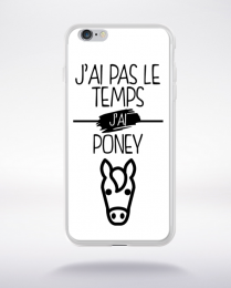 Coque j ai pas le temps j ai poney 2 compatible iphone 6 transparent