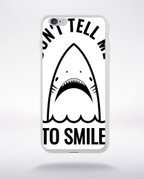 Coque don t tell me to smile compatible iphone 6 transparent