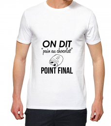 T-shirt blanc manche courte on dit pain au chocolat point final