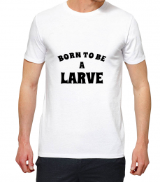 T-shirt blanc manche courte born to be a larve